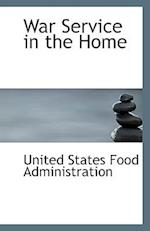 War Service in the Home af United States Food Administration