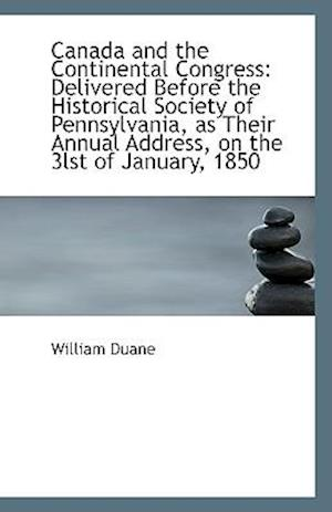 Canada and the Continental Congress af William Duane