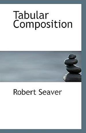 Tabular Composition af Robert Seaver