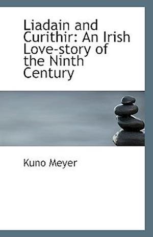 Liadain and Curithir af Kuno Meyer