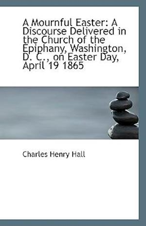 A Mournful Easter af Charles Henry Hall