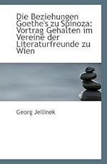 Die Beziehungen Goethe's Zu Spinoza af Georg Jellinek
