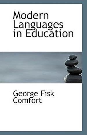 Modern Languages in Education af George Fisk Comfort