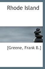 Rhode Island af Frank Greene, [Greene Frank B. ].