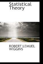 Statistical Theory af Robert Lemuel Wiggins