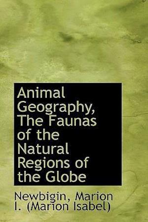 Animal Geography af Marion Isabel Newbigin