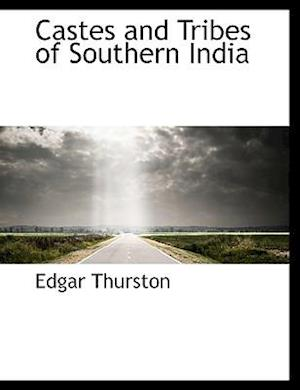 Castes and Tribes of Southern India af Edgar Thurston
