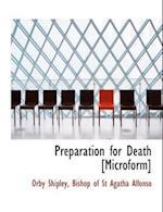Preparation for Death [Microform] af Bishop of St Agatha Alfonso, Orby Shipley