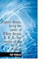 Captain Amyas, Being the Career of D'Arcy Amyas, R. N. R., Late Master of the R. M. S. Princess af Dolf Wyllarde