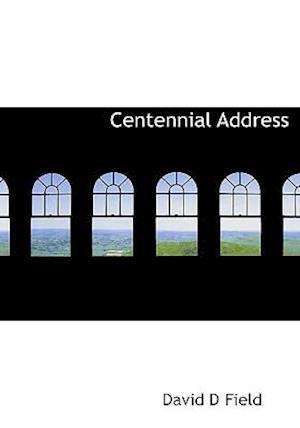 Centennial Address af David D. Field