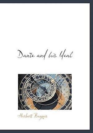 Dante and His Ideal af Herbert Baynes