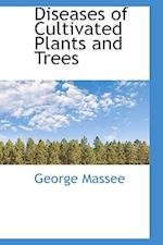 Diseases of Cultivated Plants and Trees af George Massee