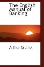 The English Manual of Banking af Arthur Crump