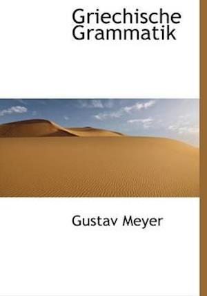 Griechische Grammatik af Gustav Meyer