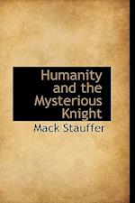 Humanity and the Mysterious Knight af Mack Stauffer