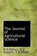The Journal of Agricultural Science af R. H. Biffen, E. J. Russell, Thomas Barlow Wood