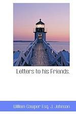 Letters to His Friends. af William Cowper, J. Johnson
