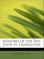 Memoirs of the REV. John H. Livingston af Alexander Gunn