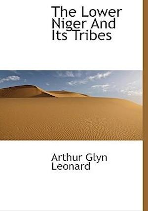 The Lower Niger and Its Tribes af Arthur Glyn Leonard