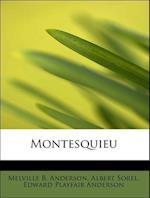 Montesquieu af Melville Best Anderson, Albert Sorel, Edward Playfair Anderson