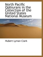 North Pacific Ophiurans in the Collection of the United States National Museum af Hubert Lyman Clark