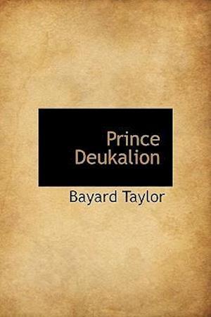 Prince Deukalion af Bayard Taylor
