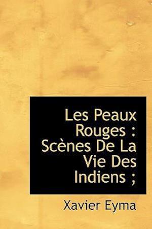 Les Peaux Rouges af Xavier Eyma