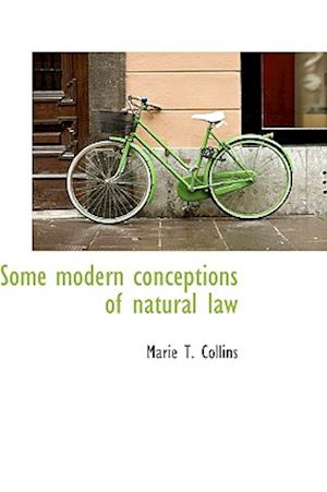Some Modern Conceptions of Natural Law af Marie T. Collins