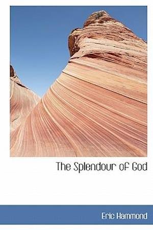The Splendour of God af Eric Hammond