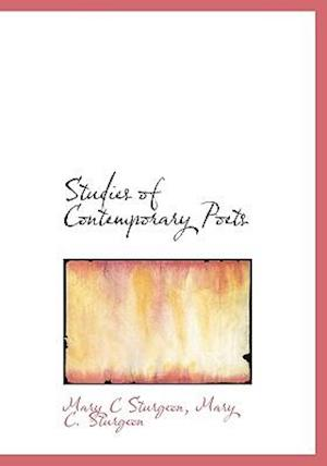 Studies of Contemporary Poets af Mary C. Sturgeon