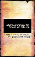 A German Grammar for Schools and Colleges af W. H. Van Der Smissen, William Henry Fraser, W. H. Fraser