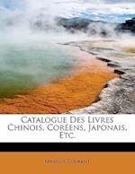 Catalogue Des Livres Chinois, Cor Ens, Japonais, Etc. af Maurice Courant