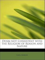 Deism Not Consistent with the Religion of Reason and Nature af Capel Berrow