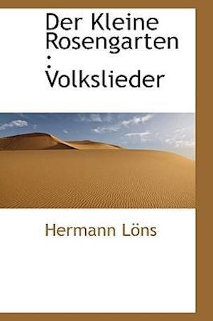 Der Kleine Rosengarten af Hermann Lons, Hermann Lns