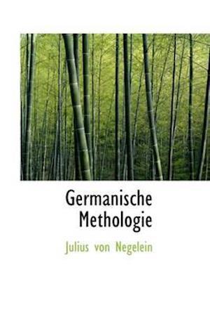 Germanische Methologie af Julius Von Negelein