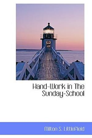 Hand-Work in the Sunday-School af Milton S. Littlefield