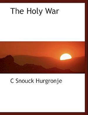 The Holy War af C. Snouck Hurgronje