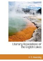 Literary Associations of the English Lakes af H. D. Rawnsley