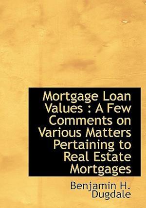 Mortgage Loan Values af Benjamin H. Dugdale