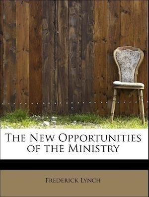 The New Opportunities of the Ministry af Frederick Lynch
