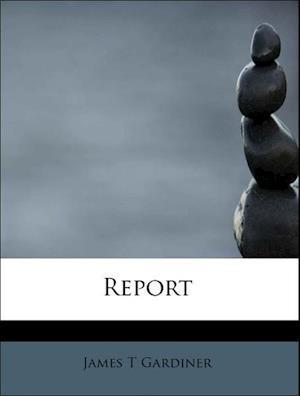 Report af James T. Gardiner