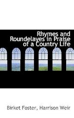Rhymes and Roundelayes in Praise of a Country Life af Birket Foster, Harrison Weir