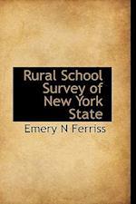 Rural School Survey of New York State af Emery N. Ferriss
