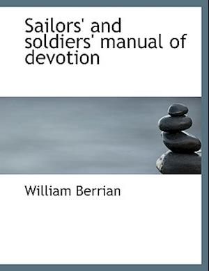 Sailors' and Soldiers' Manual of Devotion af William Berrian