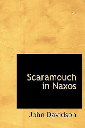 Scaramouch in Naxos af John Davidson