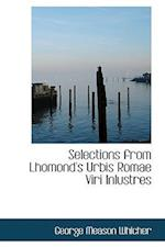 Selections from Lhomond's Urbis Romae Viri Inlustres af George Meason Whicher