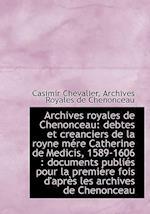Archives Royales de Chenonceau af Chevalier