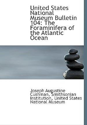 United States National Museum Bulletin 104 af Joseph Augustine Cushman
