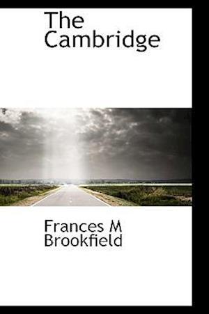 The Cambridge af Frances M. Brookfield