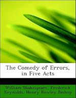 The Comedy of Errors, in Five Acts af William Shakespeare, Frederick Reynolds, Henry Rowley Bishop